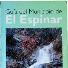 Libros de segunda mano: GUÍA DEL MUNICIPIO DE EL ESPINAR. EL ESPINAR, SAN RAFAEL, LA ESTACIÓN - JUAN ANDRÉS SAIZ GARRIDO. Lote 55332351