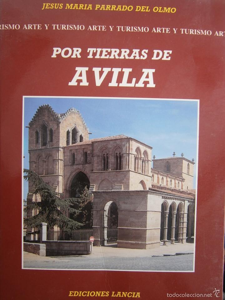 POR TIERRAS DE AVILA JESUS PARRADO DEL OLMO LANCIA 1995 (Libros de Segunda Mano - Geografía y Viajes)