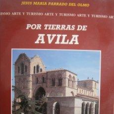 Libros de segunda mano: POR TIERRAS DE AVILA JESUS PARRADO DEL OLMO LANCIA 1995. Lote 55456375