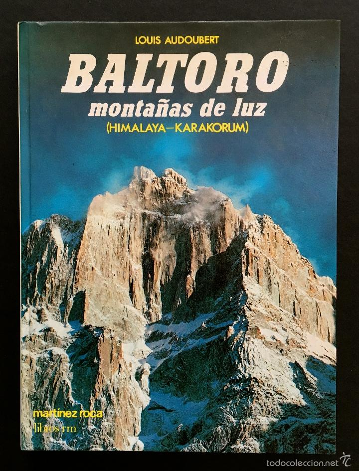 BALTORO, MONTAÑAS DE LA LUZ (LOUIS AUDOUBERT). (Libros de Segunda Mano - Geografía y Viajes)