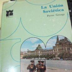 Libros de segunda mano: LA UNIÓN SOVIÉTICA Nº 19 PIERRE GEORGE EDIT MORETON AÑO 1967. Lote 55758068
