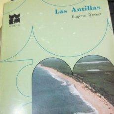 Libros de segunda mano: LAS ANTILLAS Nº 4 EUGÈNE REVERT EDIT MORETON AÑO 1967. Lote 55759118