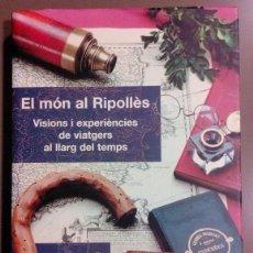 Libros de segunda mano: EL MÓN AL RIPOLLÈS. VISIONS I EXPERIÈNCIES DE VIATGERS AL LLARG DEL TEMPS. MASCARELLA & SITJAR. Lote 55789377