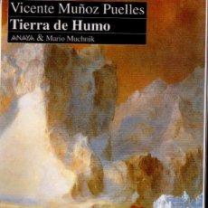 Libros de segunda mano: V. MUÑOZ PUELLES : TIERRA DE HUMO (ANAYA, 1992) RELATOS DE LA TIERRA DEL FUEGO. Lote 55906707