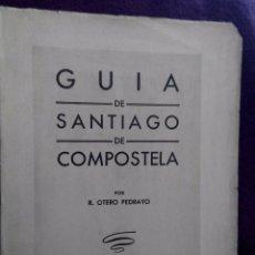 Libros de segunda mano: GUÍA DE SANTIAGO DE CÓMPOSTELA. OTERO PEDRAYO, R.. Lote 56076396