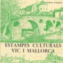 Libros de segunda mano: ANDREU CAIMARÍ : ESTAMPES CULTURALS VIC I MALLORCA (1974) . Lote 56233515