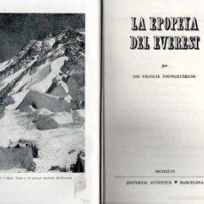 Libros de segunda mano: YOUNGHUSBAND : LA EPOPEYA DEL EVEREST (JUVENTUD, 1946) PRIMERA EDICIÓN - CON FOTOGRAFÍAS. Lote 56276713