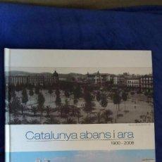 Libros de segunda mano: CATALUNYA ABANS I ARA 1900 - 2006 / EL PERIÓDICO. Lote 56322108