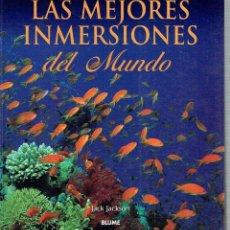 Libros de segunda mano: LAS MEJORES INMERSIONES DEL MUNDO. - JACK JACKSON.. Lote 56360652