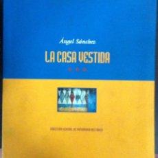 Libros de segunda mano: ANGEL SÁNCHEZ. LA CASA VESTIDA. CANARIAS. 2005. Lote 56371275