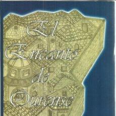 Libros de segunda mano: EL ENCANTO DE OURENSE. ANTONIO AUGUSTO DIÉGUEZ AÑEL. EUGENIA SACRISTÁN GARCÍA. DIP. OURENSE.2002. Lote 56436149