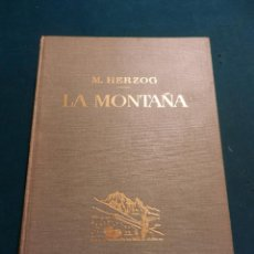 Libros de segunda mano: LA MONTAÑA - LIBRO DE M. HERZOG - EDITORIAL LABOR 1971 (CON 714 ILUSTRACIONES + 8 LÁMINAS). Lote 105866580