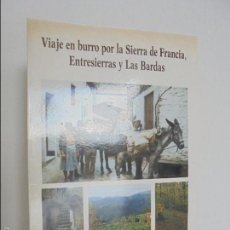 Libros de segunda mano: VIAJE EN BURRO POR LA SIERRA DE FRANCIA ENTRESIERRAS Y LAS BARDAS. RAMON GRANDE DEL BRIO. . Lote 56475432