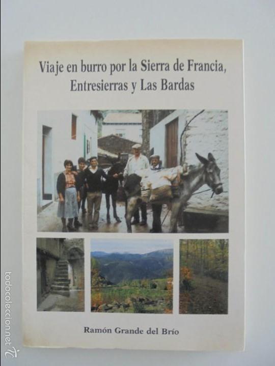 Libros de segunda mano: VIAJE EN BURRO POR LA SIERRA DE FRANCIA ENTRESIERRAS Y LAS BARDAS. RAMON GRANDE DEL BRIO. - Foto 6 - 56475432
