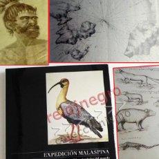 Libros de segunda mano: EXPEDICIÓN MALASPINA UN VIAJE CIENTÍFICO POLÍTICO ALREDEDOR DEL MUNDO - LIBRO AVENTURA ARTE HISTORIA. Lote 56506164
