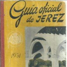 Libros de segunda mano: GUÍA OFICIAL DE JEREZ. EDITOR JOSÉ CAMPOY EDITOR. JEREZ DE LA FRONTERA CÁDIZ. 1951. Lote 56589900