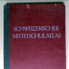Libros de segunda mano: ATLAS SUIZO EN ALEMAN DE 1951-- SCHWEIZERISCHER MITTELSCHULATLAS. Lote 56632214
