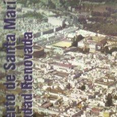 Libros de segunda mano: EL PUERTO DE SANTA MARÍA. LA CIUDAD RENOVADA. J.R. BARROS CANEDA. PUBL.DEL SUR.PUERTO DE STA Mª.2001. Lote 56693992