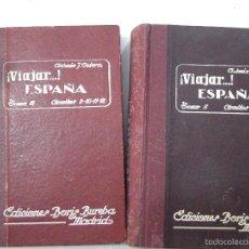 Libros de segunda mano: ¡ VIAJAR..! ESPAÑA.TOMOS II Y III. ANTONIO J. ONIEVA. 1941.. Lote 56817727