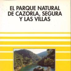 Libros de segunda mano: EL PARQUE NATURAL DE CAZORLA, SEGURA Y LAS VILLAS. Lote 56893801
