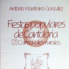 Libros de segunda mano: MONTESINO: CARNAVALES RURALES. (FIESTAS POPULARES DE CANTABRIA) LAS VIJANERAS, LAS MARZAS, ETC. Lote 117112159