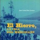 Libros de segunda mano: EL HIERRO, LA ISLA DEL MERIDIANO. J.C. DIAZ LORENZO. Lote 57053518