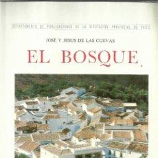 Libros de segunda mano: EL BOSQUE. JOSÉ Y JESÚS. DE LAS CUEVAS. DIPUTACIÓN PROVINCIAL DE CÁDIZ. 1979. Lote 57058365