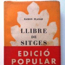 Livres d'occasion: LLIBRE DE SITGES. 1952. RAMON PLANES. IL-LUSTRAT 5 LAMINES. SELECTA Nº 60. Lote 57143542