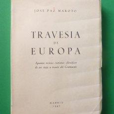 Libros de segunda mano: TRAVESÍA DE EUROPA - JOSÉ PAZ MAROTO - INDUSTRIAS GRÁFICAS MAGERIT - 1957 (1ª EDICIÓN). Lote 57167005