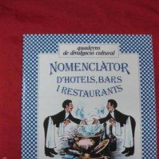 Libri di seconda mano: NOMENCLATOR D'HOTELS, BARS I RESTAURANTS. QUADERNS DE DIVULGACIO CULTURAL. SERIE NOMENCLATORS.. Lote 57348042
