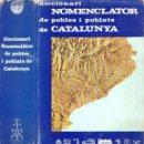 Libros de segunda mano: DICCIONARI NOMENCLATOR DE POBLES I POBLATS DE CATALUNYA (AEDOS, 1964). Lote 57365394