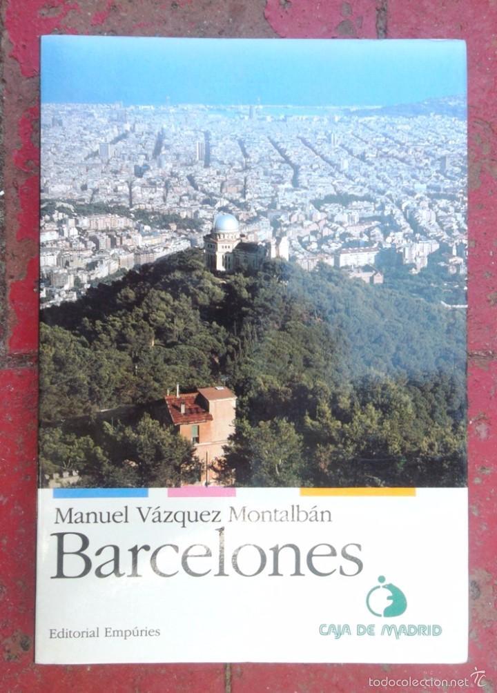 BARCELONES. MANUEL VÁZQUEZ MONTALBÁN ED EMPÚRIES 1992 MOLT BON ESTAT V FOTOS (Libros de Segunda Mano - Geografía y Viajes)