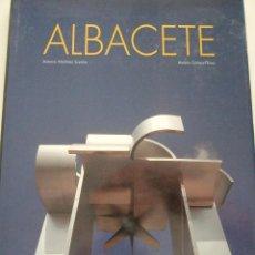 Libros de segunda mano: ALBACETE.ANTONIO MARTINEZ SARRION-ANDRES GOMEZ FLORES-FRANCISCO ONTAÑON. LUNWERG EDITORES. Lote 57538829