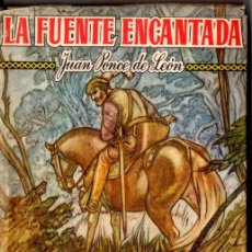 Libros de segunda mano: JUAN PONCE DE LEÓN : LA FUENTE ENCANTADA (SEIX BARRAL, 1947) ILUSTRADO POR SERRA MASANA. Lote 57702150