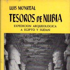 Libros de segunda mano: LUIS MONREAL : TESOROS DE NUBIA (JUVENTUD, 1ª EDICIÓN 1964) DEDICATORIA MANUSCRITA DEL AUTOR. Lote 57703826