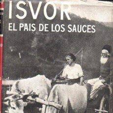 Libros de segunda mano: PRINCESA BIBESCO : ISVOR EL PAÍS DE LOS SAUCES (AYMA, 1952). Lote 57704258