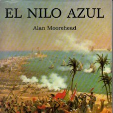 Libros de segunda mano: ALAN MOOREHEAD : EL NILO AZUL (SERBAL, 1969). Lote 57704660
