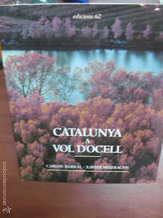 CATALUNYA A VOL D'OCELL. CARLOS BARRAL / XAVIER MISERACHS. EDICIONS 62. 1985 (Libros de Segunda Mano - Geografía y Viajes)