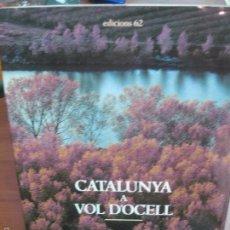 Libros de segunda mano: CATALUNYA A VOL D'OCELL. CARLOS BARRAL / XAVIER MISERACHS. EDICIONS 62. 1985. Lote 57768189