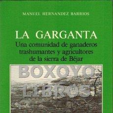 HERNÁNDEZ BARRIOS, Manuel. La Garganta. Una comunidad de ganaderos trashumantes y agricultores de la
