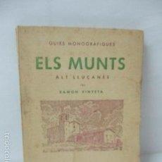 Libros de segunda mano: ELS MUNTS. RAMÒN VINYETA. ED.ALPINA, 1953. 1ª EDICION. LAMINAS DE FOTOGRAFIAS Y DIBUJOS Y MAPAS . Lote 57809536