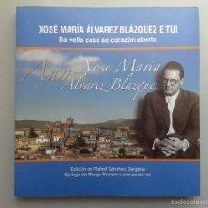 Libros de segunda mano - Xosé María Álvarez Blázquez e Tui. Da vella casa ao corazón aberto. - 57831666
