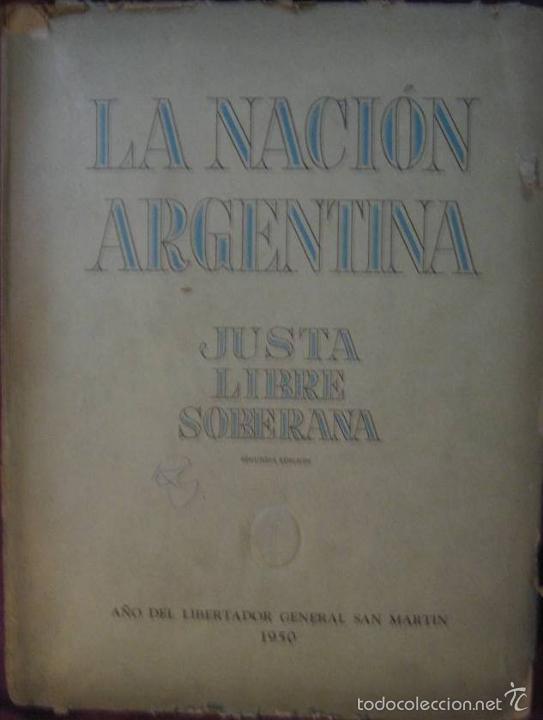LA NACIÓN ARGENTINA JUSTA, LIBRE Y SOBERANA - GRAN FORMATO (1950) (Libros de Segunda Mano - Geografía y Viajes)