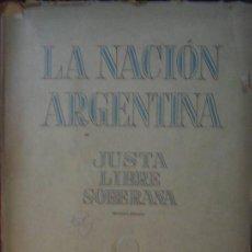 Libros de segunda mano: LA NACIÓN ARGENTINA JUSTA, LIBRE Y SOBERANA - GRAN FORMATO (1950). Lote 57855542