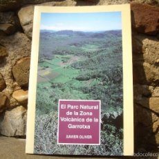 Libros de segunda mano: XAVIER OLIVER: EL PARC NATURAL DE LA ZONA VOLCÀNICA DE LA GARROTXA, LLIBRES DE BATET 2002. Lote 57950081