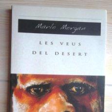 Libros de segunda mano: LES VEUS DEL DESERT. MARLO MORGAN ED VIENA 2004; MOLT BON ESTAT V FOTOS ABORÍGENS AUSTRÀLIA. Lote 58069523