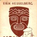 Libros de segunda mano: ERIK HESSELBERG : KON TIKI Y YO (JUVENTUD, 1952) MUY ILUSTRADO. Lote 58107267