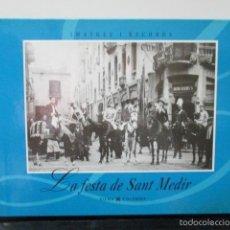 Libros de segunda mano: LIBRO IMATGES I RECORDS - 70. LA FESTA / FIESTA DE SANT MEDIR. BARCELONA - ED. VIENA/COLUMNA - 1997 . Lote 58121833