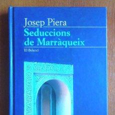 Libros de segunda mano: SEDUCCIONS DE MARRÀQUEIX JOSEP PIERA ED 62 1996 1A ED MOLT BON ESTAT V FOTOS. Lote 58133992