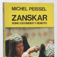 Libros de segunda mano: 1365 ZANSKAR MICHEL PEISSEL REINO DESCONOCIDO Y REMOTO EDITA JUVENTUD 1983. Lote 125105512